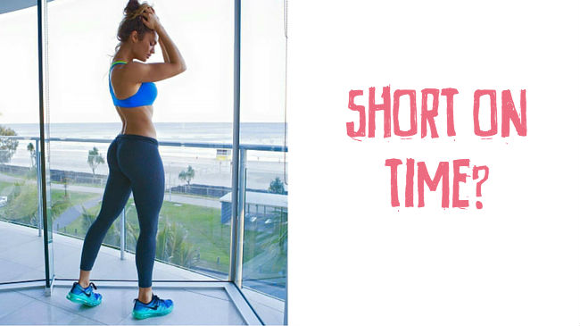 3 fitness shortcuts for when you are short on time