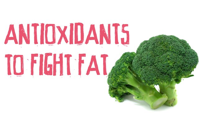 Can antioxidants help you fight fat?