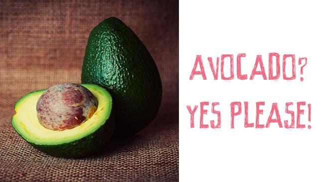 Avocado? Yes please!