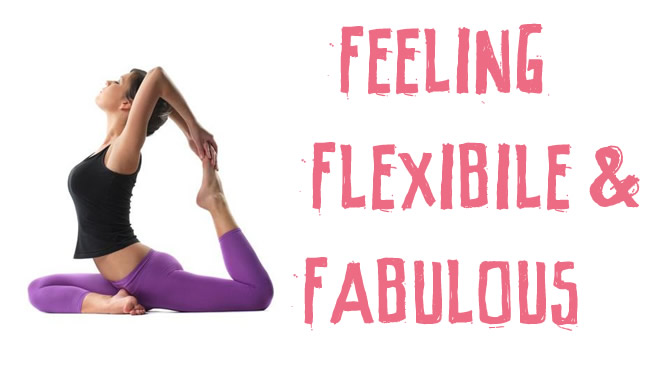 Feeling flexible & fabulous