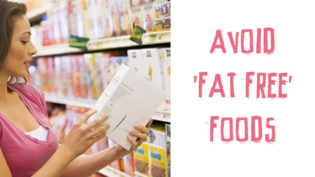 Why 'fat free' foods should be avoided
