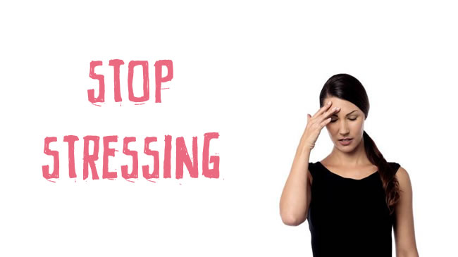 Stop stressing!