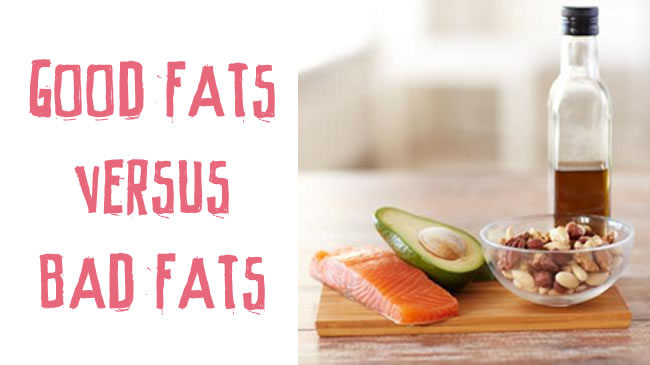 Good fats versus bad fats
