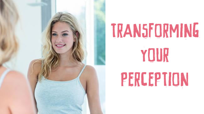Transforming your perception