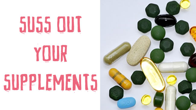 Suss out your supplements