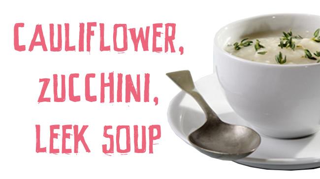 Cauliflower, zucchini & leek soup