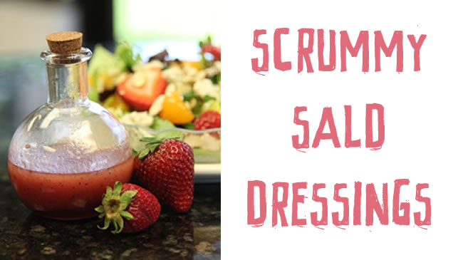 Simply scrummy salad dressings