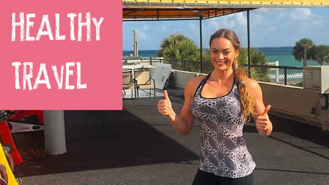 My top tips for staying healthy when you travel