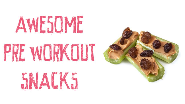 Awesome pre workout snacks