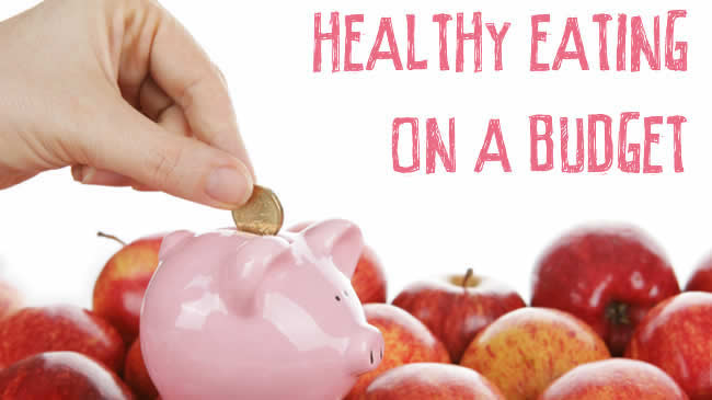 My top tips to healthy eating on a budget
