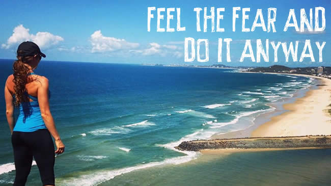 How to effectively deal with fear and live out your dreams