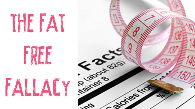 Why fat free isn't always the healthy (or weight loss) option!