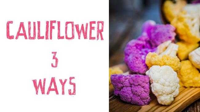 3 delicious cauliflower recipes