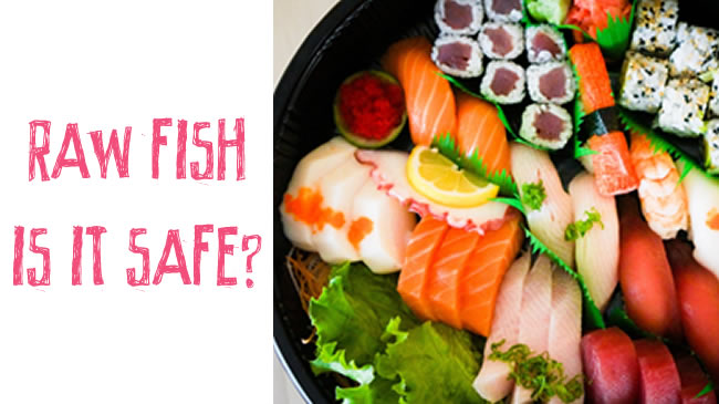 The benefits and potential health risks to eating raw fish