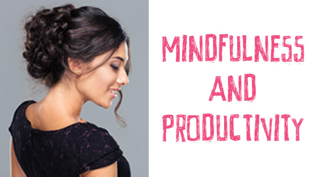 How mindfulness can help boost your productivity