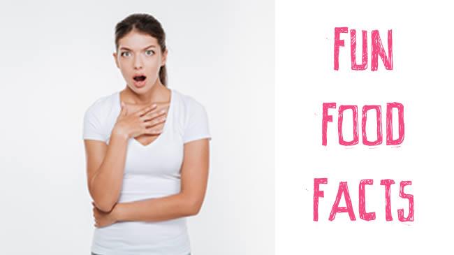 10 fun food facts you just wanna hear!