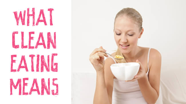 What is meant by 'Clean Eating'?